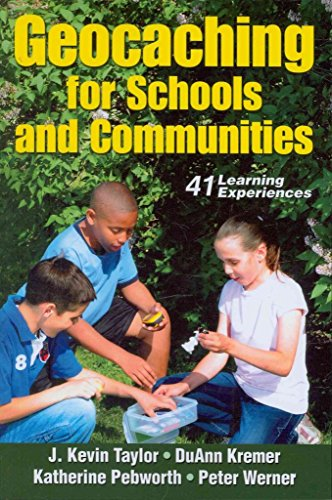 [Geocaching for Schools and Communities] (By: J. Kevin Taylor) [published: October, 2010]