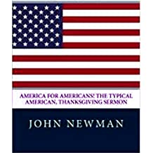 'America for Americans!' The Typical American, Thanksgiving Sermon (English Edition)