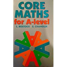 Core Maths for 'A' Level by L. Bostock (1990-05-01)