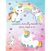 Unicorn Activity Books for Girls Age 6-8: Unicorn Coloring Pages, Activities (Maze and Drawing) Fun for Girls for Hours