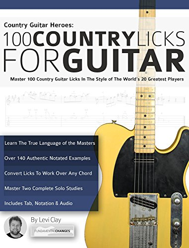 Country Guitar Heroes - 100 Country Licks for Guitar: Master 100 Country Guitar Licks In The Style of The 20 Greatest Players (Play Country Guitar Licks) (English Edition) por Levi Clay