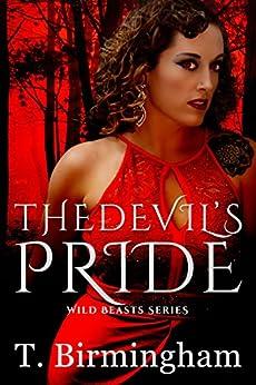 The Devil's Pride (Wild Beasts Series) by [Birmingham, T.]