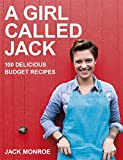 A Girl Called Jack: 100 delicious budget recipes