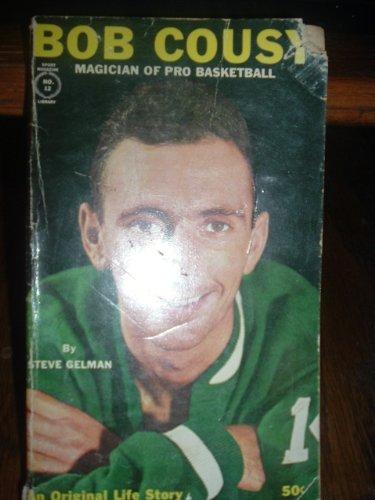 Bob Cousy: Magician of Pro Basketball -