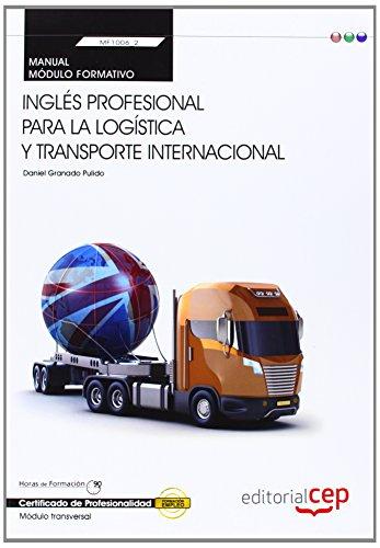Manual Inglés profesional para la logística y transporte internacional (Transversal: MF1006_2). Certificados de Profesionalidad
