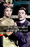Oxford Bookworms Library: Level 2:: The Importance of Being Earnest Playscript: 700 Headwords (Oxford Bookworms ELT)
