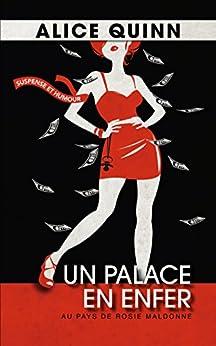 Un palace en enfer: Au pays de Rosie Maldonne 1 par [Quinn, Alice]