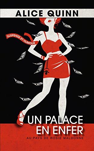 Un palace en enfer: Au pays de Rosie Maldonne 1 par Alice Quinn