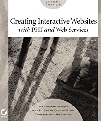 Creating Interactive Web Sites with PHP and Web Services by Eric Rosebrock (2003-12-19)