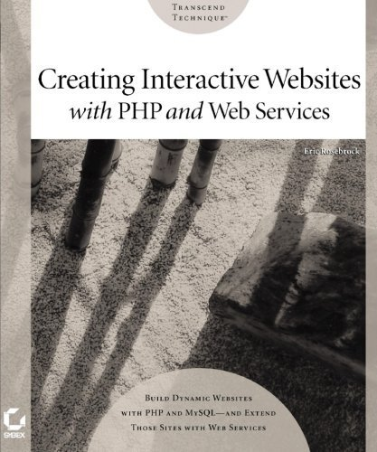 Creating Interactive Web Sites with PHP and Web Services 1st edition by Rosebrock, Eric, Sybex (2003) Paperback