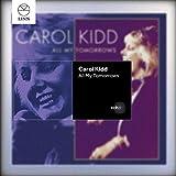 Songtexte von Carol Kidd - All My Tomorrows