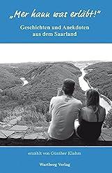 Mer hann was erläbt! Geschichten und Anekdoten aus dem Saarland