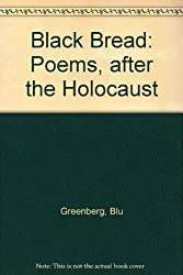 Black Bread: Poems, After the Holocaust by Blu Greenberg (1994-11-30)