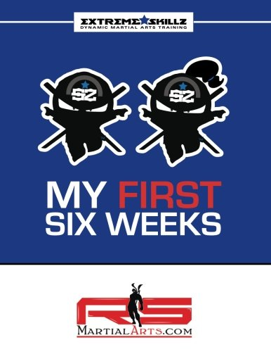 RS Martial Arts.com Extreme Skillz My First Six Weeks