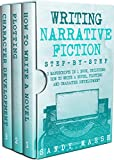 #5: Writing Narrative Fiction: Step-by-Step   3 Manuscripts in 1 Book   Essential Narrative Writing, Fiction Writing and Narrative Fiction Tricks Any Writer Can Learn (Writing Best Seller 24)