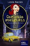 Carlotta steigt ein: Carlotta Carlyle ermittelt (1)