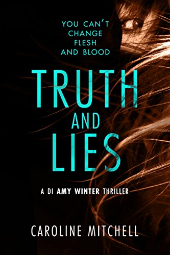 Truth and Lies (A DI Amy Winter Thriller Book 1) by [Mitchell, Caroline]
