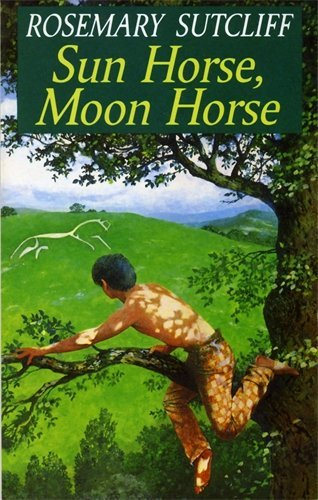Sun Horse, Moon Horse (Red Fox Older Fiction) by Rosemary Sutcliff (1991-08-01)