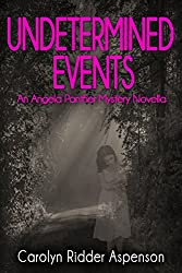 Undetermined Events: An Angela Panther Mystery Novella (The Angela Panther Mystery Series)