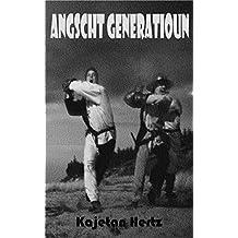 Angscht Generatioun (Luxembourgish Edition)