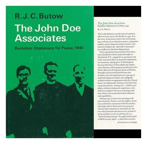 The John Doe Associates : Backdoor Diplomacy for Peace, 1941 / R. C. Butow