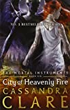 City Of Heavenly Fire - The Mortal Instruments Book 6