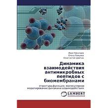 Dinamika vzaimodeystviya antimikrobnykh peptidov s biomembranami: struktura,funktsii, molekulyarnoe modelirovanie dinamiki vzaimodeystviya.