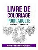 Livre De Coloriage  Pour Adulte: Thème Mariages