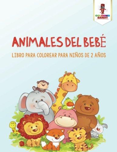 Animales Del Bebé: Libro Para Colorear Para Niños De 2 Años