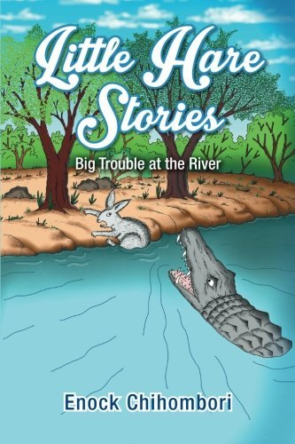 Little Hare Stories: Big Trouble at the River