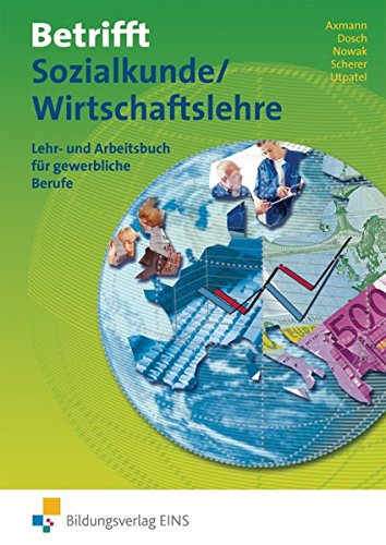 Betrifft Sozialkunde / Wirtschaftslehre / Ausgabe für Rheinland-Pfalz: Betrifft Sozialkunde / Wirtschaftslehre, Ausgabe Rheinland-Pfalz, Hessen und Schleswig-Holstein, Lehr- und Arbeitsbuch