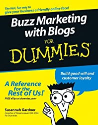 Buzz Marketing with Blogs For Dummies (For Dummies Series)
