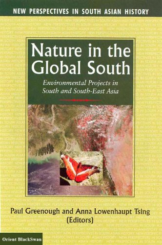 Nature in the Global South: Environmental Projects in South and South-East Asia [Paperback] [Jan 01, 2003] Paul Greenough and Anna Lowenhaupt Tsing