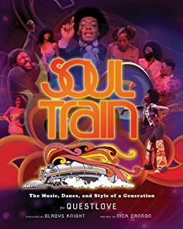 Soul Train: The Music, Dance, and Style of a Generation par [Questlove]