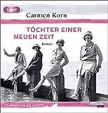 Töchter einer neuen Zeit (Jahrhundert-Trilogie, Band 1) von Carmen Korn