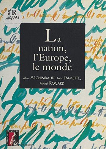 La nation, l'Europe, le monde (Perspectives) par Aline Archimbaud