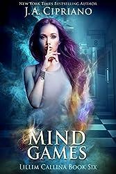 Mind Games: An Urban Fantasy Novel (The Lillim Callina Chronicles Book 7)