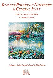 Dialect Poetry of Northern & Central Italy: Texts and Criticism (A Trilingual Anthology