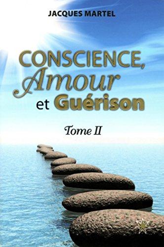 Conscience, Amour et Gurison T2