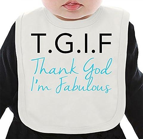 T.G.I.F. Thanks God I'm Fabulous Funny Slogan Bavoir Organique Medium