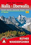 Wallis - Oberwallis: Zermatt, Saas-Fee, Lötschental, Simplon, Goms. 51 Touren. Mit GPS-Tracks