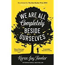 We Are All Completely Beside Ourselves by Karen Joy Fowler (2014-03-06)