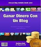Ganar dinero con un blog (Creando activos en internet nº 2)
