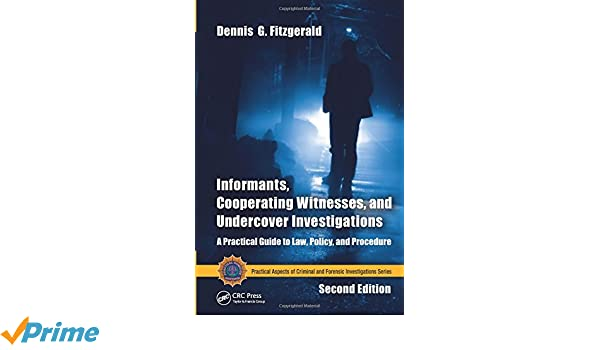 Informants, Cooperating Witnesses, and Undercover