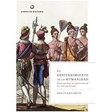 El descubrimiento de la humanidad : encuentros atláticos en la era de Colón (Libros De Historia)
