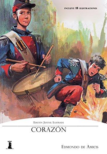 Corazón: Edición Juvenil Ilustrada por Edmondo De Amicis