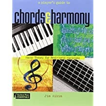A Player's Guide to Chords and Harmony: Music Theory for Real-World Musicians (Backbeat Music Essentials) by Jim Aikin (2004-06-01)