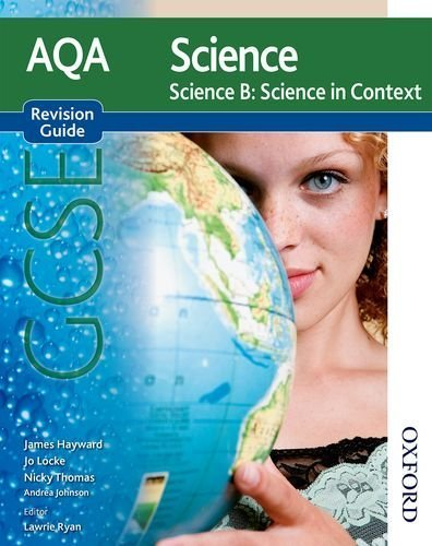 New AQA GCSE Science B Science in Context Revision Guide (New Aqa Science Gcse) by James Hayward (2011-09-06)