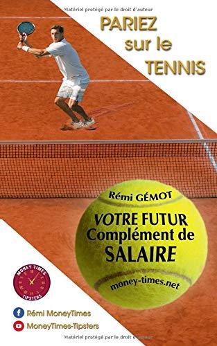 Pariez sur le tennis: Votre futur complément de salaire