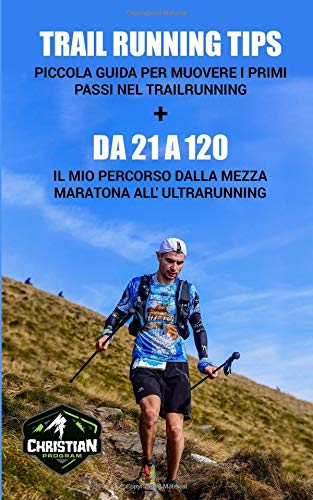 Da 21 a 120 + Trail Running Tips por Christian Tibaldi